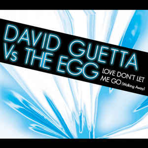 David Guetta - Love Don't Let Me Go (Walking Away)