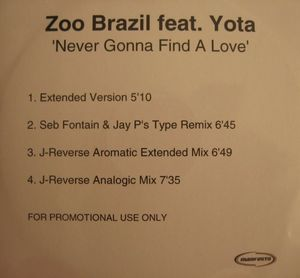 Zoo Brazil - Never Gonna Find A Love