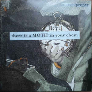 Mason Proper - There Is A Moth In Your Chest