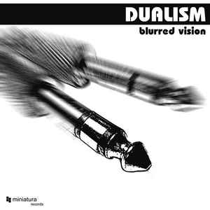 Dualism (3) - Blurred Vision