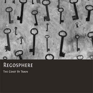 Regosphere - The Coast By Train