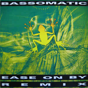 Bassomatic - Ease On By (Remix)