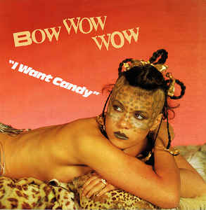 Bow Wow Wow - I Want Candy