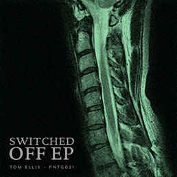 Tom Ellis - Switched Off EP