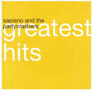 Sapiano And The Partycrashers - Greatest Hits