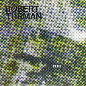 Robert Turman - Flux (Extended Remix)