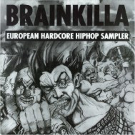Various - Brainkilla (European Hardcore Hip Hop Sampler) cover of release