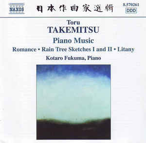 Toru Takemitsu - Piano Music