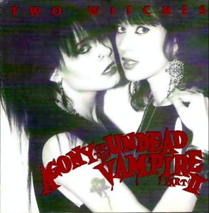 Two Witches - Agony Of The Undead Vampire Part II