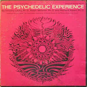 Dr. Timothy Leary - The Psychedelic Experience