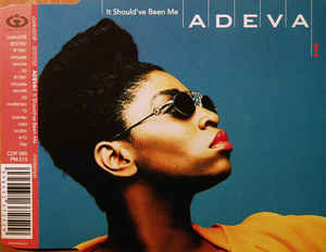 Adeva - It Should Have Been Me
