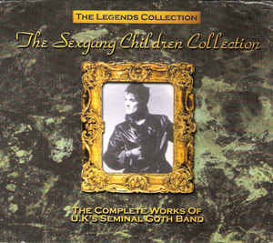 Sex Gang Children - The Legends Collection: The Sex Gang Children Collection