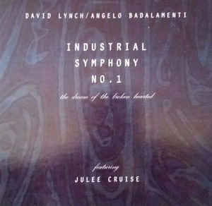 Angelo Badalamenti - Industrial Symphony No. 1 : The Dream Of The Broken Hearted