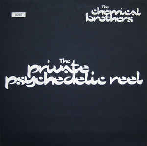 Chemical Brothers, The - The Private Psychedelic Reel
