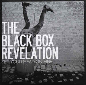 Black Box Revelation, The - Set Your Head On Fire