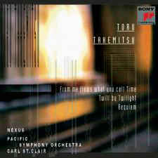 Toru Takemitsu - Orchestral Works: From Me Flows What You Call Time, Twill By Twilight, Requiem