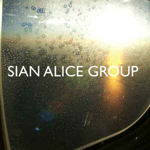 Sian Alice Group - Troubled, Shaken Etc.