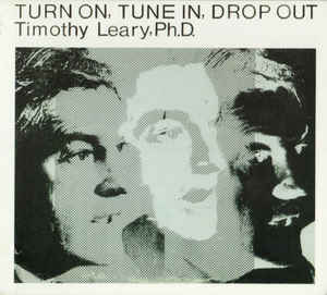 Dr. Timothy Leary - Turn On, Tune In, Drop Out