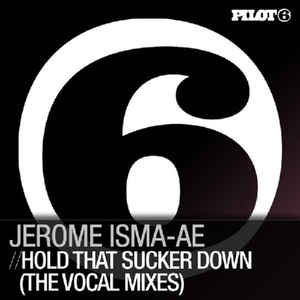 Jerome Isma-Ae - Hold That Sucker Down (The Vocal Mixes)