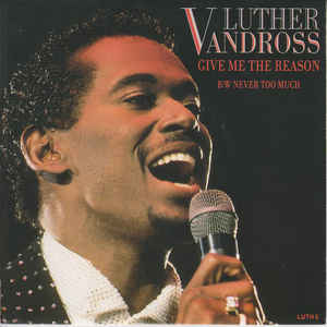 Luther Vandross - Give Me The Reason / Never Too Much