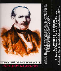 Telecult Powers - Technicians Of The Divine Volume 3: Espiritismo-A-Go-Go
