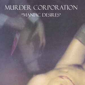 Murder Corporation - Maniac Desires