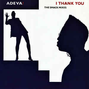 Adeva - I Thank You (The Smack Mixes)