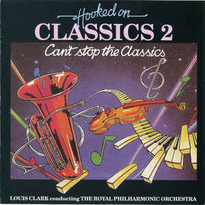 Louis Clark - Hooked On Classics 2 - Can't Stop The Classics