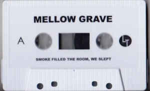 Mellow Grave - Smoke Filled The Room, We Slept