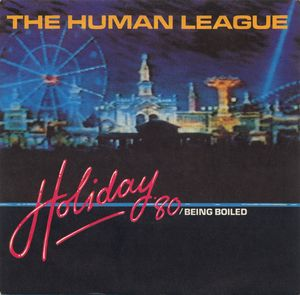 Human League, The - Holiday '80 / Being Boiled