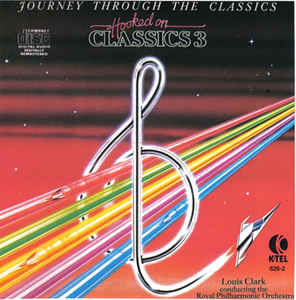 Louis Clark - Hooked On Classics 3: Journey Through The Classics