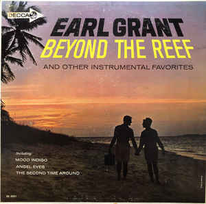Earl Grant - Beyond The Reef And Other Instrumental Favorites