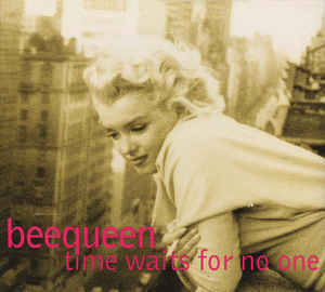 Beequeen - Time Waits For No One