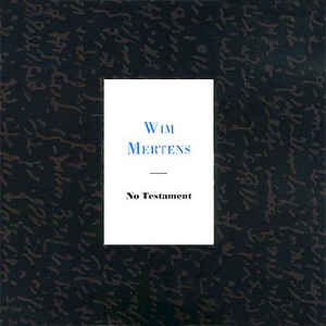 Wim Mertens - No Testament