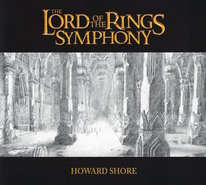 Howard Shore - Lord Of The Rings Symphony (Six Movements For Orchestra & Chorus)