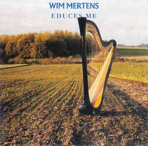 Wim Mertens - Educes Me