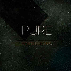 Pure - Fever Dreams