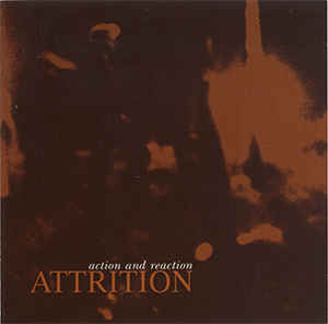 Attrition - Action And Reaction