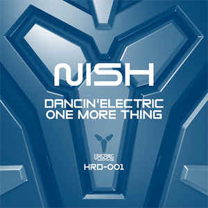 Nish - Dancin' Electric / One More Thing