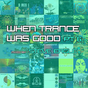 Steve Eagle - When Trance Was Good Pt. 6