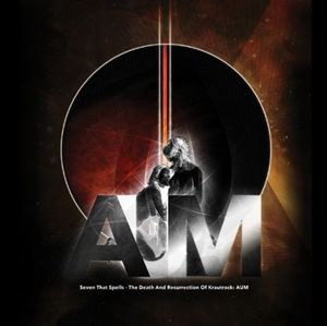 Seven That Spells - The Death And Resurrection Of Krautrock: AUM