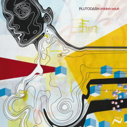 PlutoDash - Childish Adult Ep cover of release