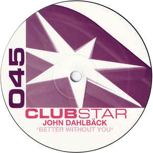 John Dahlbäck - Better Without You