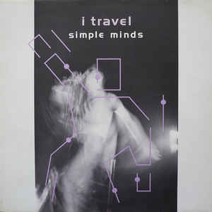 Simple Minds - I Travel