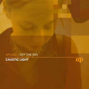 Off The Sky - Caustic Light EP