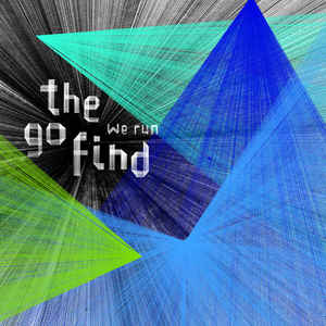 Go Find, The - We Run