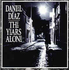 Daniel Diaz - The Years Alone