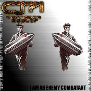 Corroded Master - I Am An Enemy Combatant EP