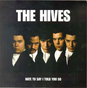 Hives, The - Hate To Say I Told You So
