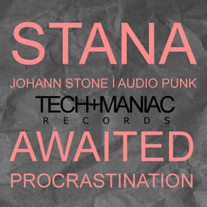Stana - Awaited / Procrastination